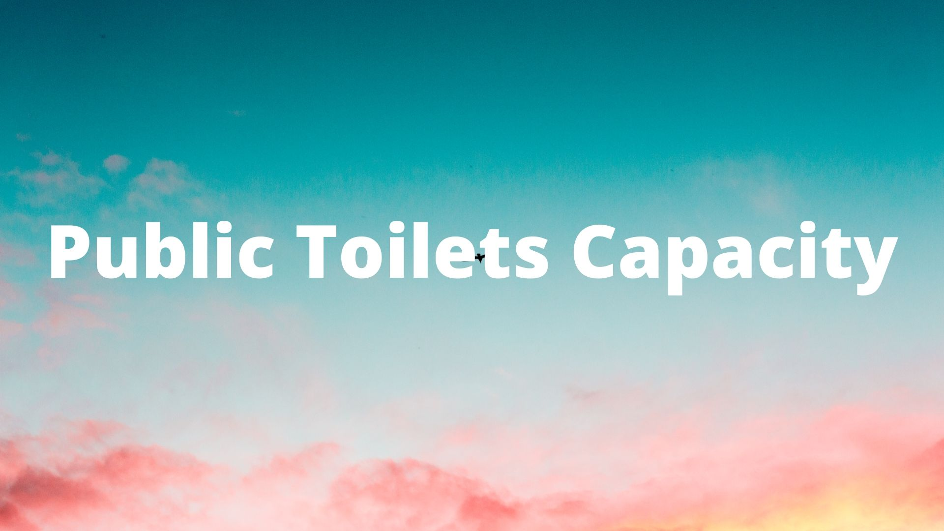 Reduced public toilet capacity