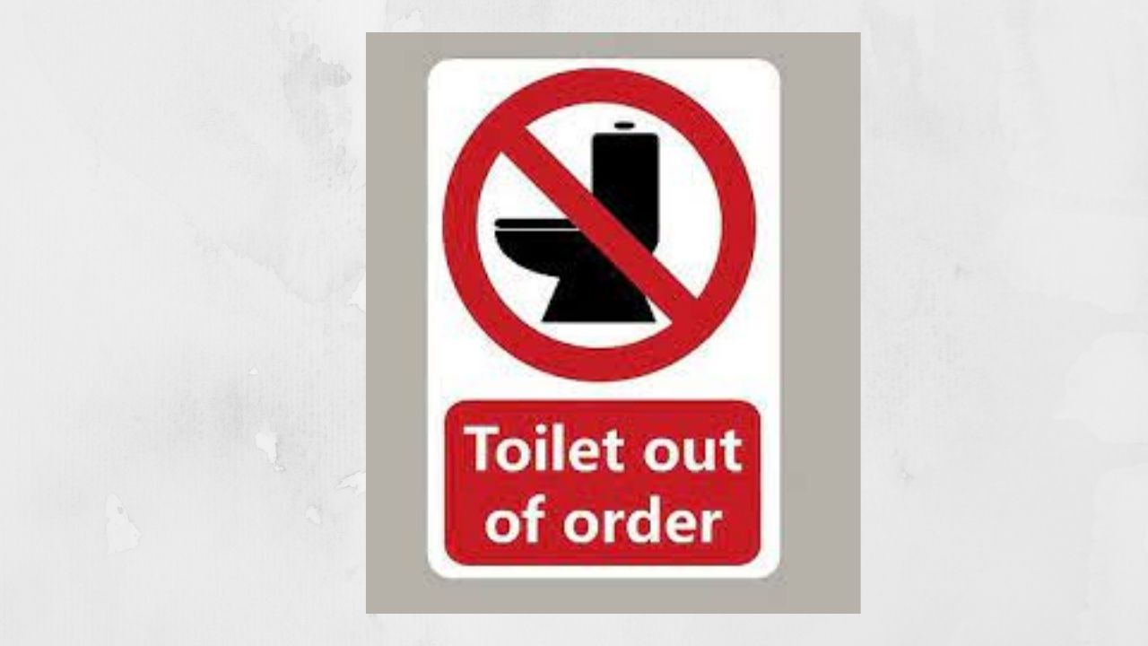 toilet is out of order